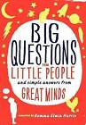 Big Questions from Little People...: And Simple Answers from Great Minds by Gemma Elwin Harris (Hardback, 2012)