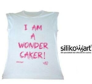 T-Shirt-I-Am-a-Wonder-Caker-Silikomart-Cotton-Size-S-M-L