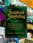 Scrapbook Storytelling : Save Family Stories and Memories with Photos, Journaling and Your Own Creativity by Joanna Campbell Slan (1999, Paperback)