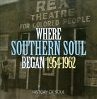 Where Southern Soul Began: 1954-1962 by Various Artists (CD, Apr-2013, 2 Discs, History of Soul Records)