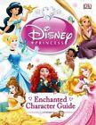 Disney Princess Enchanted Character Guide by Beth Landis Hester, Catherine Saunders (Hardback, 2014)