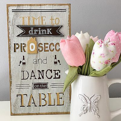 """Time To Drink Prosecco And Dance On The Table"" Wooden Box Sign Plaque Gift"