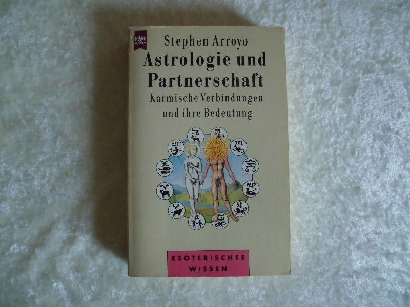 Astrologie und Partnerschaft von Stephen Arroyo, Karma, Horoskop, Esoterik