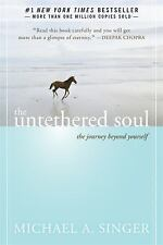 The Untethered Soul : The Journey Beyond Yourself by Michael A. Singer (2007, Paperback)