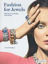 Fashion for Jewels: 100 Years of Styles and Icons by Woolton, Carol