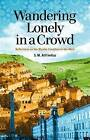 Wandering Lonely in a Crowd: Reflections on the Muslim Condition in the West by S. M. Atif Imtiaz (Paperback, 2010)