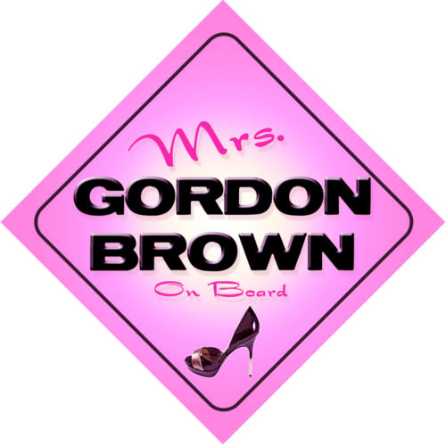 Mrs Gordon Brown on Board Baby Pink Car Sign