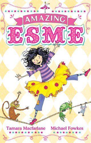Amazing Esme (Entertaining Esme) By Tamara Macfarlane