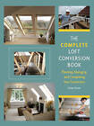The Complete Loft Conversion Book: Planning, Managing and Completing Your Conversion by Julian Owen (Hardback, 2010)