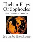 Theban Plays of Sophocles: The Oedipus Trilogy: Oedipus the King, Oedipus at Colonus and Antigone by Sophocles (Paperback / softback, 2013)
