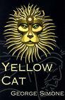 Yellow Cat by George Simone (Paperback / softback, 2000)
