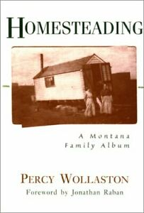 HOMESTEADING By Percy Wollaston - Hardcover