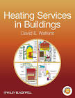 Heating Services in Buildings by David E. Watkins (Paperback, 2011)
