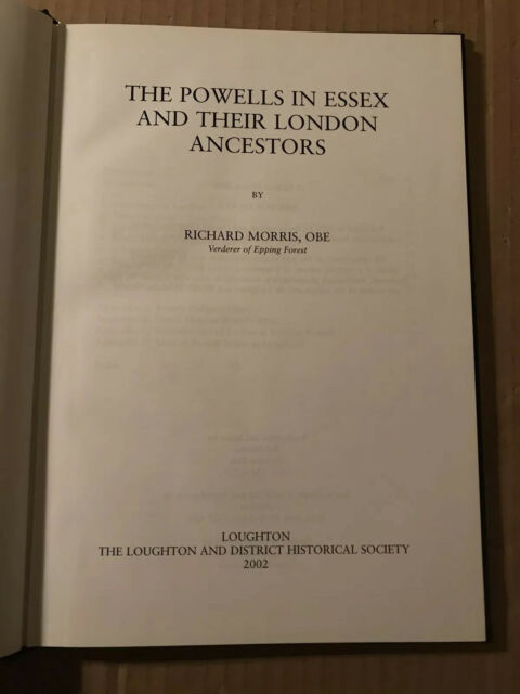 The Powells in Essex & Their London Ancestors by Richard Morris.  Hardback 2002