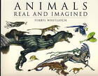 Animals Real and Imagined by Terryl Whitlatch (Paperback, 2011)