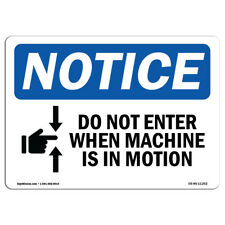 Osha Notice Do Not Enter When Machine Is In Motion Sign With Symbol Label
