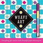 Weave Art by Make Believe Ideas (Novelty book, 2016)
