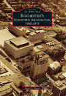 Rochester's Downtown Architecture: 1950-1975 by Daniel J Palmer (Paperback / softback, 2010)