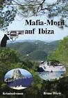 Mafia-Mord auf Ibiza von Bruno Wertz (2009, Taschenbuch)