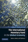 The International Monetary Fund in the Global Economy: Banks, Bonds, and Bailouts by Mark S. Copelovitch (Paperback, 2010)