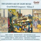 The Golden Age of Light Music: Great British Composers, Vol. 2 (CD, Apr-2013, Guild Light Music)