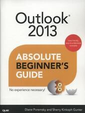 Outlook 2013 Absolute Beginner's Guide by Poremsky, Diane, Gunter, Sherry Kinko