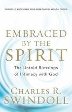 CHARLES R. SWINDOLL - Embraced by the Spirit: The Untold Blessings of Intimacy w