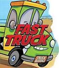 Fast Truck by C J Calder (Board book, 2012)