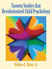 Twenty Studies That Revolutionized Child Psychology by Wallace E. Dixon (Paperback, 2002)