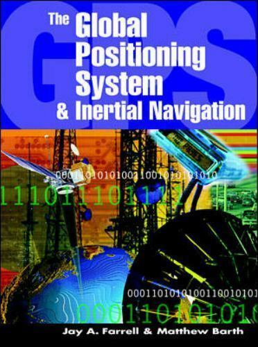 The Global Positioning System And Inertial Navigation By Jay A Farrell 1998 Hardcover For Sale Online Ebay