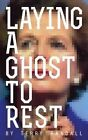 Laying A Ghost To Rest by Terry Randall (Paperback, 2013)