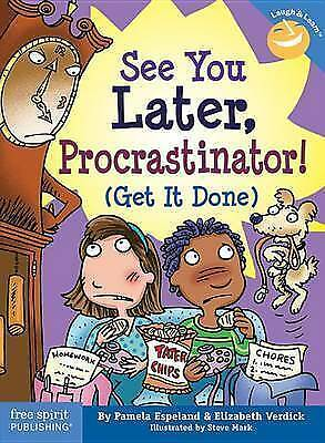 (Good)-See You Later Procrastinator: Get it Done (Laugh & Learn (Free Spirit Pub