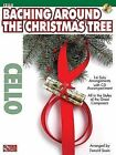 Baching Around the Christmas Tree: Cello by Cherry Lane Music Company (Mixed media product, 2008)