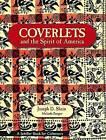 Coverlets and the Spirit of America by Joseph D. Shein, Melinda Zongor (Hardback, 2002)
