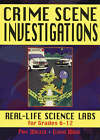 Crime Scene Investigations: Real Life Science Labs for Grades 6-12: Real Life Science Labs for Grades 6-12 by Pam Walker, Elaine Wood (Paperback, 2002)
