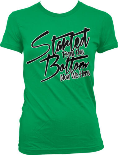 Details about  /Started from the Bottom Now We Here Sayings Slogans Juniors T-shirt