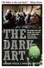 The Dark Art: My Undercover Life in Global Narco-Terrorism by Edward Follis, Douglas Century (Paperback, 2014)
