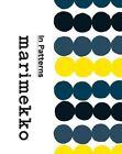 Marimekko: In Patterns by Marimekko (Paperback, 2014)
