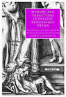 Memory and Forgetting in English Renaissance Drama: Shakespeare, Marlowe, Webster by Garrett A. Sullivan (Hardback, 2005)