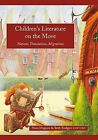 Children's Literature on the Move: Nations, Translations, Migrations by Four Courts Press Ltd (Hardback, 2013)