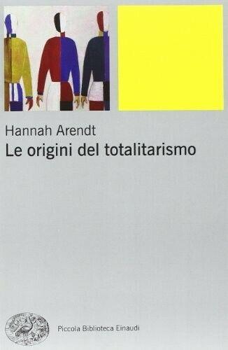 LE ORIGINI DEL TOTALITARISMO 9788806200640 HANNAH ARENDT LIBRO SOCIETÀ E CULTURA