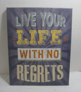 Live Your Life With No Regrets Canvas Art Wall Sign 11x14