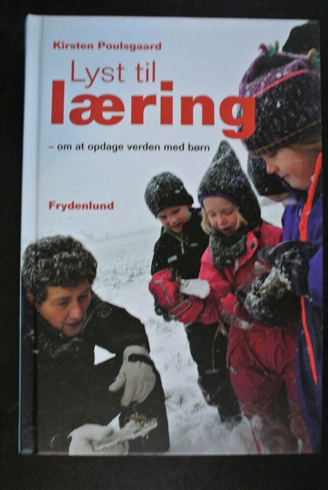 lyst til læring - om at opdage verden med børn, kirsten