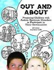 Out and About: Preparing Children with ASD for Success in the Community by Jill Hudson, Amy Bixler Coffin (Paperback, 2007)