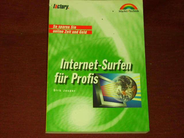 Jasper, Dirk Internet-Surfen für Profis So sparen Sie online Zeit und Geld (Fac