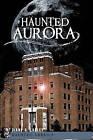 Haunted Aurora by Diane A Ladley (Paperback / softback, 2010)