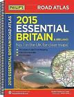 Philip's Essential Road Atlas Britain and Ireland 2015 by Octopus Publishing Group (Spiral bound, 2014)