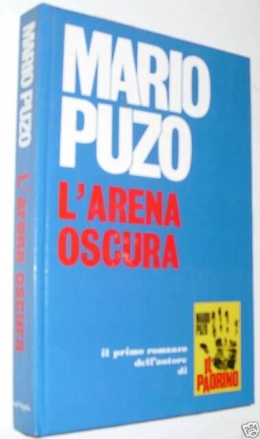 MARIO PUZO - L'ARENA OSCURA 1ed 1979 dall'oglio