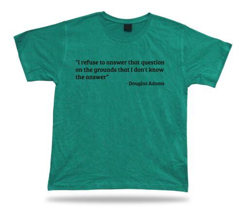 Tshirt Tee Shirt Birthday Gift Idea Funny Quote Refuse Answer Douglas Adams