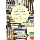 Video Revolutions: On the History of a Medium by Michael Z. Newman (Paperback, 2014)